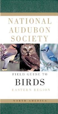 The National Audubon Society Field Guide to North American Birds: Eastern Region - Bull, John, and Farrand, John, Jr. (Revised by), and Hogan, Lori (Designer)