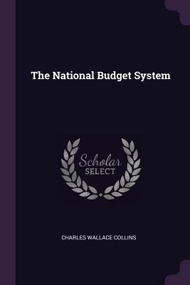The National Budget System - Collins, Charles Wallace