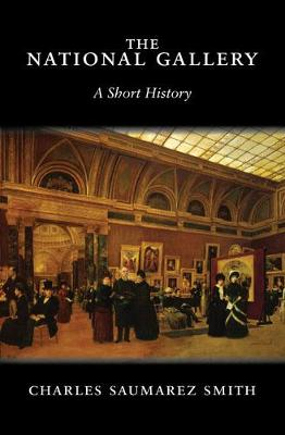 The National Gallery: A Short History - Smith, Charles Saumarez