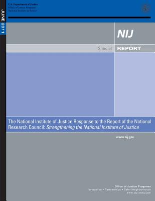 The National Institute of Justice Response to the Report of the National Research Council: Strengthening the National Institute of Justice - Laub, John H