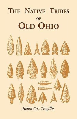 The Native Tribes of Ohio - Tregillis, Helen C