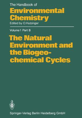 The Natural Environment and the Biogeochemical Cycles - Bolle, H -J (Contributions by)