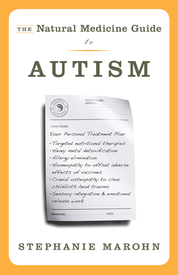 The Natural Medicine Guide to Autism - Marohn, Stephanie