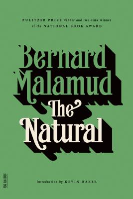 The Natural - Malamud, Bernard, Professor, and Baker, Kevin (Introduction by)