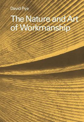 The Nature and Art of Workmanship - Pye, David