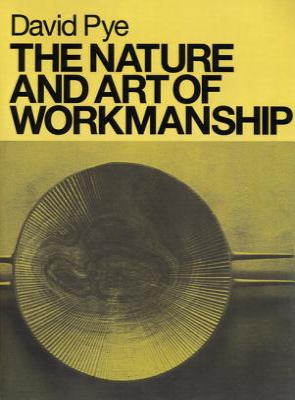 The Nature and Art of Workmanship - Pye, David