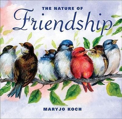 The Nature of Friendship - Koch, Maryjo, and Designs, Jennifer Barry (Designer)