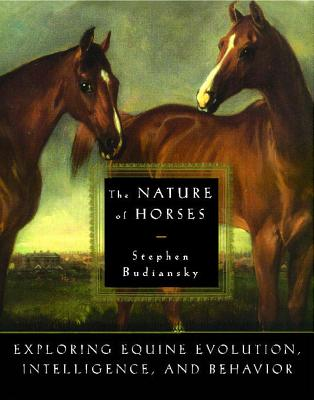 The Nature of Horses - Budiansky, Stephen