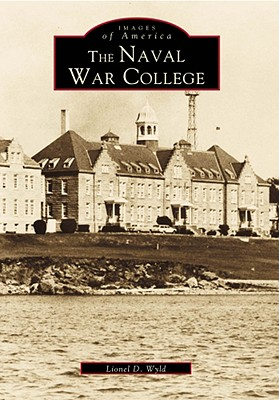 The Naval War College - Wyld, Lionel D