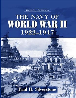 The Navy of World War II, 1922-1947 - Silverstone, Paul