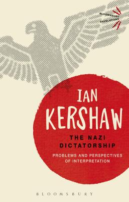 The Nazi Dictatorship: Problems and Perspectives of Interpretation - Kershaw, Ian