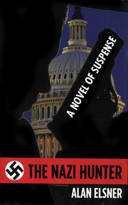 The Nazi Hunter - Elsner, Alan