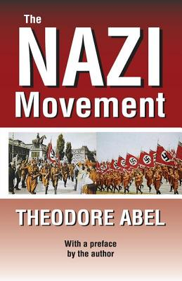 The Nazi Movement - Abel, Theodore Fred