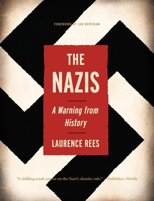 The Nazis: A Warning from History -