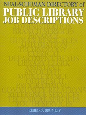 The Neal-Schuman Directory of Public Library Job Descriptions - Brumley, Rebecca