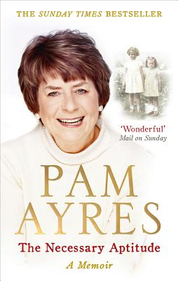 The Necessary Aptitude: A Memoir - Ayres, Pam