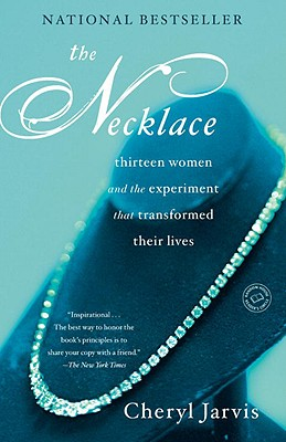 The Necklace: Thirteen Women and the Experiment That Transformed Their Lives - Jarvis, Cheryl