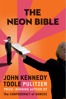 The Neon Bible - Toole, John Kennedy