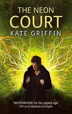 The Neon Court: A Matthew Swift Novel - Griffin, Kate