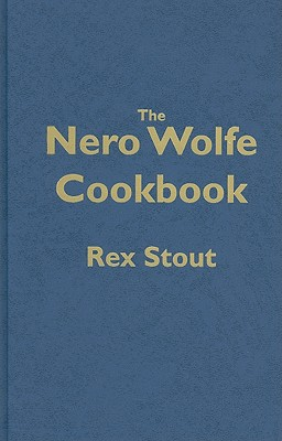 The Nero Wolfe Cookbook - Stout, Rex