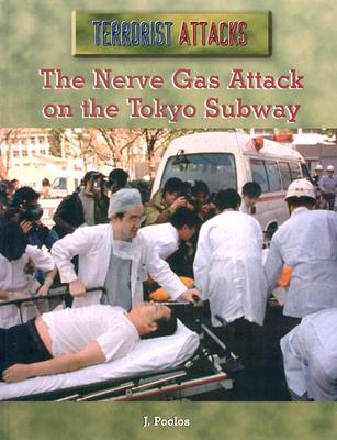 The Nerve Gas Attack on the Tokyo Subway - Poolos, J