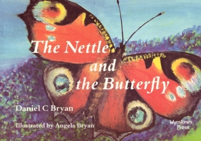 The Nettle and the Butterfly - Bryan, Daniel C.
