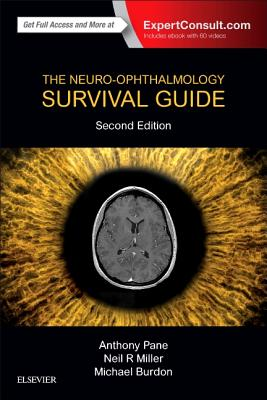 The Neuro-Ophthalmology Survival Guide - Pane, Anthony, and Miller, Neil R, MD, Facs, and Burdon, Mike