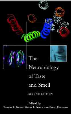 The Neurobiology of Taste and Smell - Finger, Thomas E (Editor), and Silver, W L (Editor), and Restrepo, D (Editor)