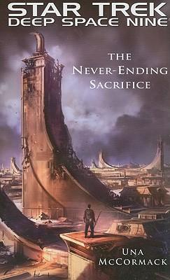 The Never-Ending Sacrifice: Star Trek: Deep Space Nine - McCormack, Una