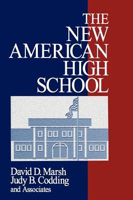 The New American High School - Marsh, David D (Editor), and Codding, Judy B (Editor)