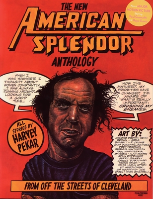 The New American Splendor Anthology: From Off the Streets of Cleveland - Pekar, Harvey