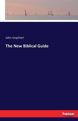 The New Biblical Guide - Urquhart, John