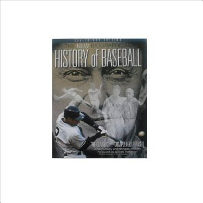 The New Biographical History of Baseball: The Classic--Completely Revised - Acocella, Nicolas, and Dewey, Donald, Professor, and Acocella, Nicholas
