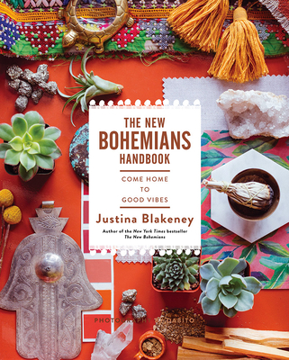 The New Bohemians Handbook: Come Home to Good Vibes - Blakeney, Justina