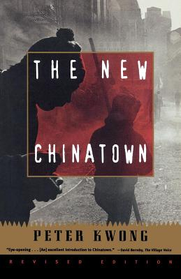The New Chinatown: Revised Edition - Kwong, Peter