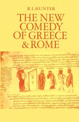 The New Comedy of Greece and Rome - Hunter, R Lanny
