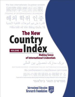 The New Country Index: Making Sense of International Credentials - International Education Research Foundation, and Intl Educ Research Foundation