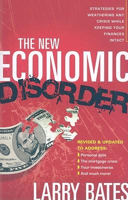 The New Economic Disorder - Bates, Larry