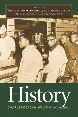 The New Encyclopedia of Southern Culture: Volume 3: History - Wilson, Charles Reagan (Editor)