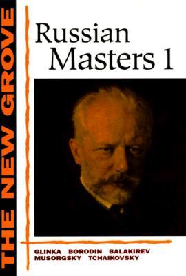 The New Grove Russian Masters I: Glinka, Borodin, Balakirev, Musorgsky, Tchaikovsky - Brown, David