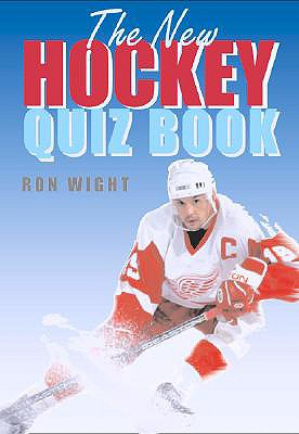 The New Hockey Quiz Book - Wight, Ron