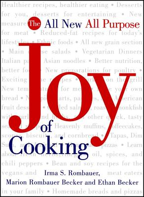 The New Joy of Cooking - Rombauer, Irma Starkhoff, and Becker, Marion Rombauer, and Becker, Ethan
