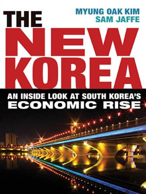 The New Korea: An Inside Look at South Korea's Economic Rise - Kim, Myung Oak, and Jaffe, Sam