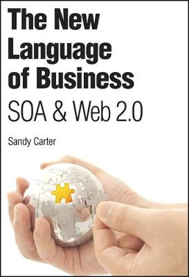 The New Language of Business: Soa & Web 2.0 - Carter, Sandy