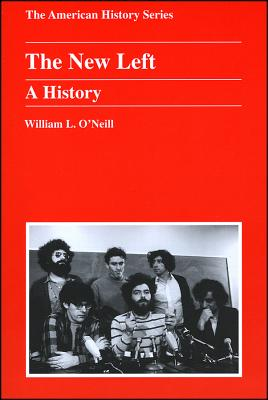 The New Left: A History - O'Neill, William L