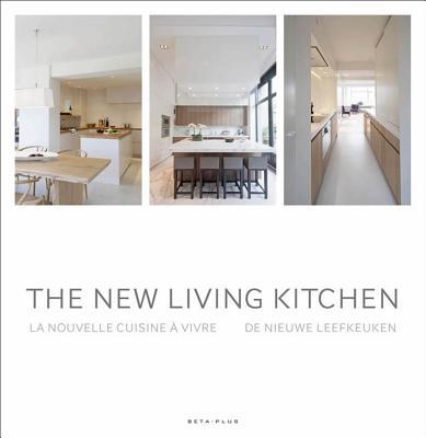 The New Living Kitchen - Pauwels, Wim