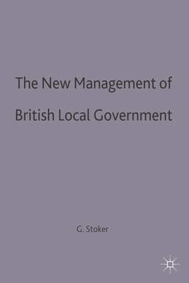 The New Management of British Local Governance - Stoker, Gerry