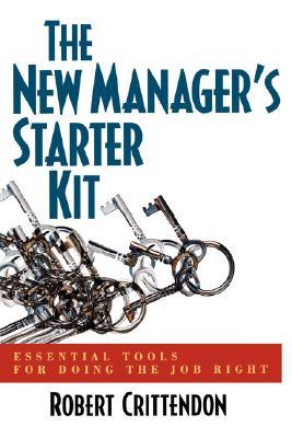 The New Manager's Starter Kit - Crittendon, Robert