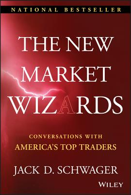 The New Market Wizards: Conversations with America's Top Traders - Schwager, Jack D