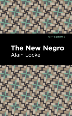 The New Negro - Locke, Alain, and Editions, Mint (Contributions by)